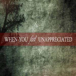 Park Valley Church - When You Feel Unappreciated