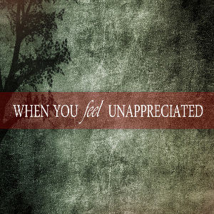 Park Valley Church - When You Feel Unappreciated