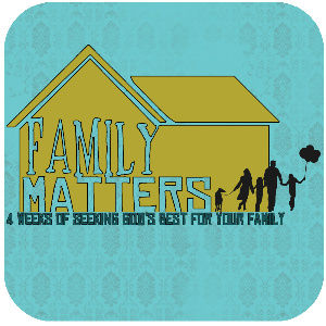 Park Valley Church - Family Matters